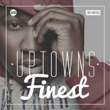 Uptowns Finest Podcast // 03.07.2014
