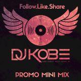 DJKOBE- PROMO MINI MIX #Follow.Like.Share