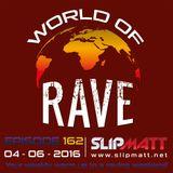 Slipmatt - World Of Rave #162