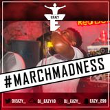 Dj Eazy - #MarchMadness