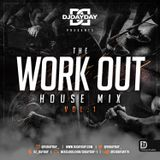 @DJDAYDAY_ / The Work Out - House Mix Vol 1