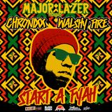 Major Lazer Presents: Chronixx & Walshy Fire - Start a Fyah Mixtape