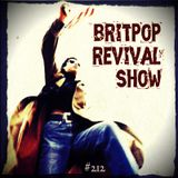 Britpop Revival Show #212 20th September 2017 inc interviews with Silver Sun & James Cook