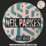 WeAreBlahBlahBlah EP46 'Hot Jams' - Mixed Neil Parkes [Hot Creations]