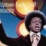 Northern Rascal presents Uptown Funky Stuff (Remixed)