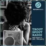Trout Spout Radio 26th July 2017