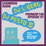 Prongof108 #97 w/ DJ L-Berg & DJ Pesto III 30.10.2017