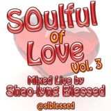 SOULFUL OF LOVE - Vol. 3 | Mixed live by the 'House of Bamboo Projects' Shao-lyng Blessed