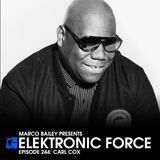 Elektronic Force Podcast 244 with Carl Cox (Recorded Live at MATERIA night, Le Cadran, Liege)
