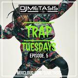 TrapTuesdays Episode. 5 (Hip Hop & Rap) | Instagram @DJMETASIS