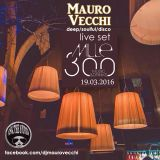 DjMauroVecchi live@Mille300 Music & Drinks - Deep/Soulful/Disco