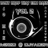 Dont Drop That Edm Bass - Vol 2 (Mixed @ DJvADER)