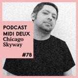 Podcast #78 - Chicago Skyway [M>O>S / Uzuri]