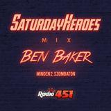 BEN BAKER - Saturday Heroes #7 - RADIO451