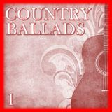 COUNTRY BALLADS: 1