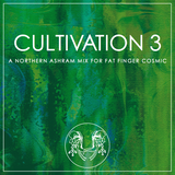 CULTIVATION 3: a Northern Ashram mix for FFC