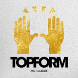 MR. CLARKE - TOPFORM