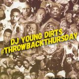 Dj Young Dirts - #ThrowbackThursday