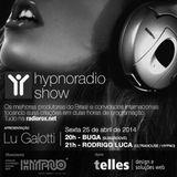 HYPNO RADIO SHOW 25.04.2014 - BUGA (SUBGROOVE) & RODRIGO LUCA (HYPNO)