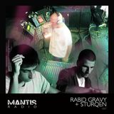 Mantis Radio 067 + Rabid Gravy + STURQEN