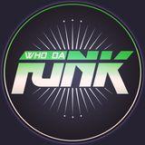 Dj Uno - Who Da Funk Vol. 1 (2017)