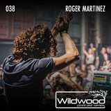 Wildwood Podcast Series #038 - Roger Martinez (NED)