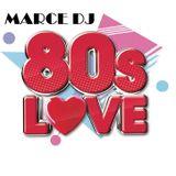 Marce DJ - 80's Love