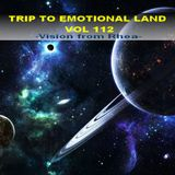 TRIP TO EMOTIONAL LAND VOL 112  - Vision from Rhea -