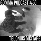 Gomma Podcast #50: Telonius Mixtape