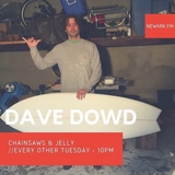 Chainsaws & Jelly 16 (Dave Dowd)