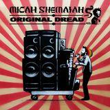 Brand New 2015**Micah Shemaiah - Original Dread Full Mix