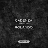 Cadenza Podcast | 095 - Rolando (Source)