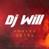 Dj Will - Hard Set Remember Marzo 2k19