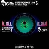 Thadboogie - BigPromo Hip Hop Show 6 - ITCH FM (31-AUG-2013)