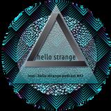 less - hello strange podcast #43