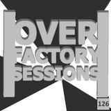 0verfact0ry - Episode - 126