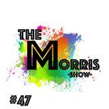 The Morris Show #47