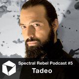 Spectral Rebel Podcast #5: Tadeo