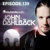 Mutants Radio With John Dahlback - Show 139