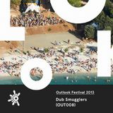 OUT008 Dub Smugglers - Outlook Festival 2013 mix