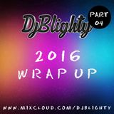 @DJBlighty - #2016WrapUp Part.04 (RnB & Hip Hop)