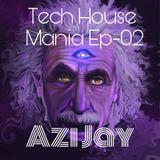Tech House Mania Ep-02 by Azi jay