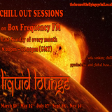 Liquid Lounge - Chill Out Sessions Part Two 9.00pm - 10.00pm Box Frequency FM 30th March 2014