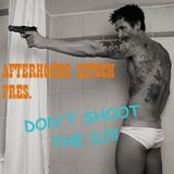 Afterhours Kitsch pres. Don't Shoot the DJ!!