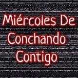 La Concha FM - Miércoles De Conchando Contigo