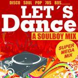 LET'S DANCE super mega mix mixed by soulboy