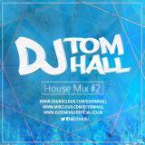 House Mix Volume #2 || FOLLOW @DJ_TOMHALL ON INSTAGRAM