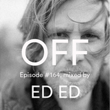 Podcast Episode #164, mixed by ED ED