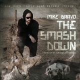 Dirty Triple Boyz present: Mike Bravo - The Smashdown