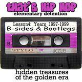 Elementary detention - lesson 4: b-sides & bootlegs 97-99